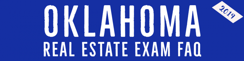 2019 Oklahoma Real Estate Exam FAQ