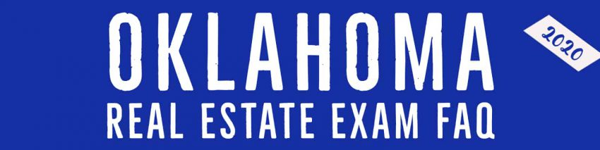 2020 Oklahoma Real Estate Exam FAQ