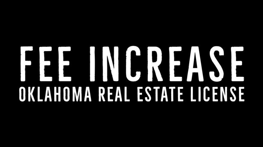 Oklahoma Real Estate License Fee Increases